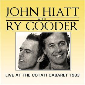 John Hiatt & Ry Cooder's Live at the Cotati Cabaret 1983