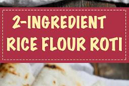 LOW CARB Rice flour roti/2 Ingredients