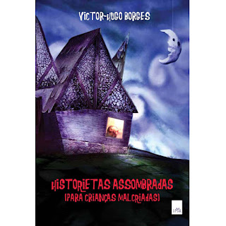 Clique aqui e leia o resumo do livro Historietas assombradas (para crianças malcriadas)