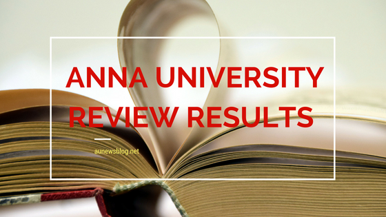 Anna University Review Results February March 2018 Special Exam published at coe1.annauniv.edu