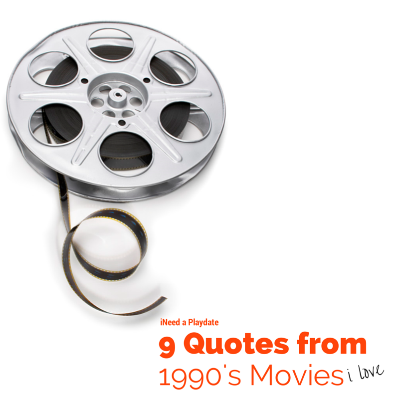 9 Quotes from 90's Movies