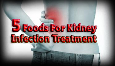 5 Foods For Kidney Infection Treatment Natural Remedies And Treatment