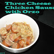 Savory & Sweet-Hearts: Recipe to Reality: Three Cheese Chicken Sausage and Orzo