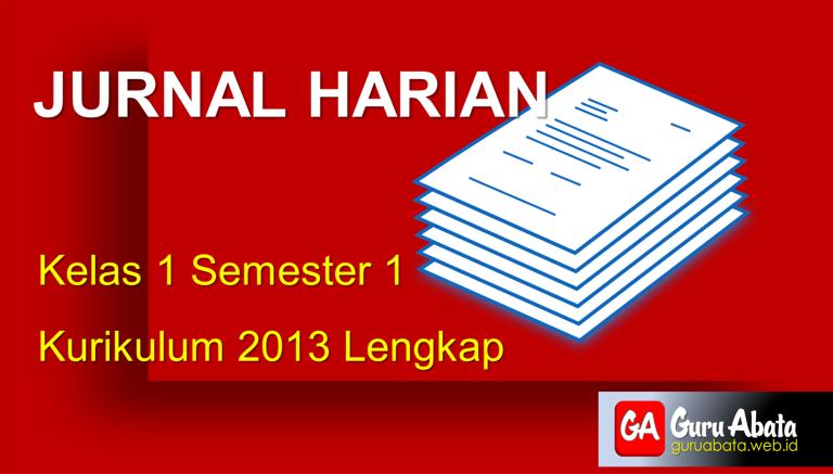 Download Jurnal Harian Kelas 1 Semester 1 Kurikulum 2013 Lengkap