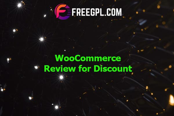 WooCommerce Review for Discount Nulled Download Free