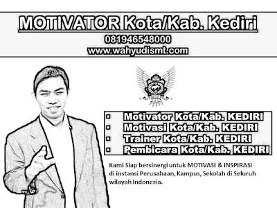 Training Motivasi Sukses di Kediri, Jasa Motivasi di Kediri, Motivator di Kediri, 081946548000