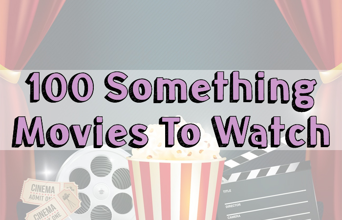 100 Something Movies To Watch