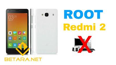 Inilah Cara ROOT Redmi 2 Tanpa PC | Terbaru 2017