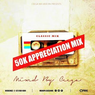 Ceega Wa Meropa – Appreciation Mix VII (50 000 Likes)