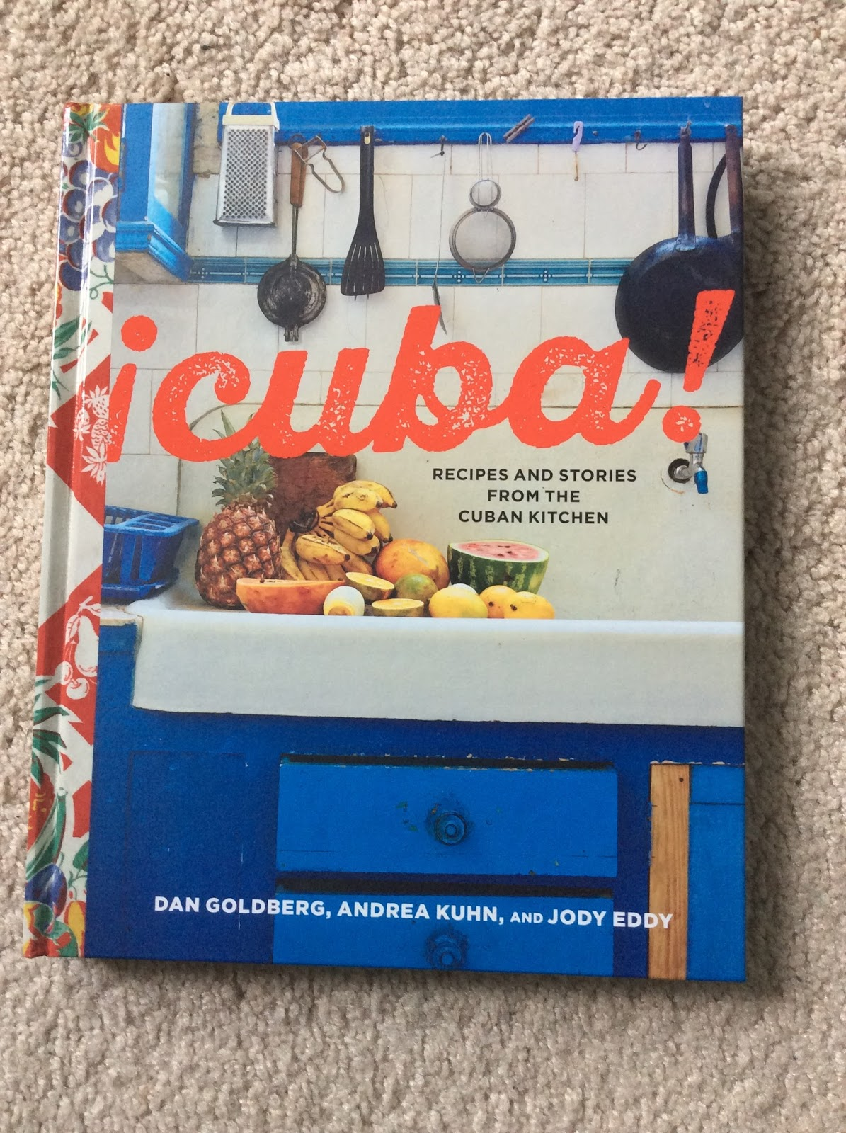 Cuba Recipes And Stories From The Cuban Kitchen