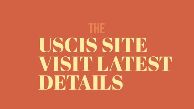 uscis site visit latest details