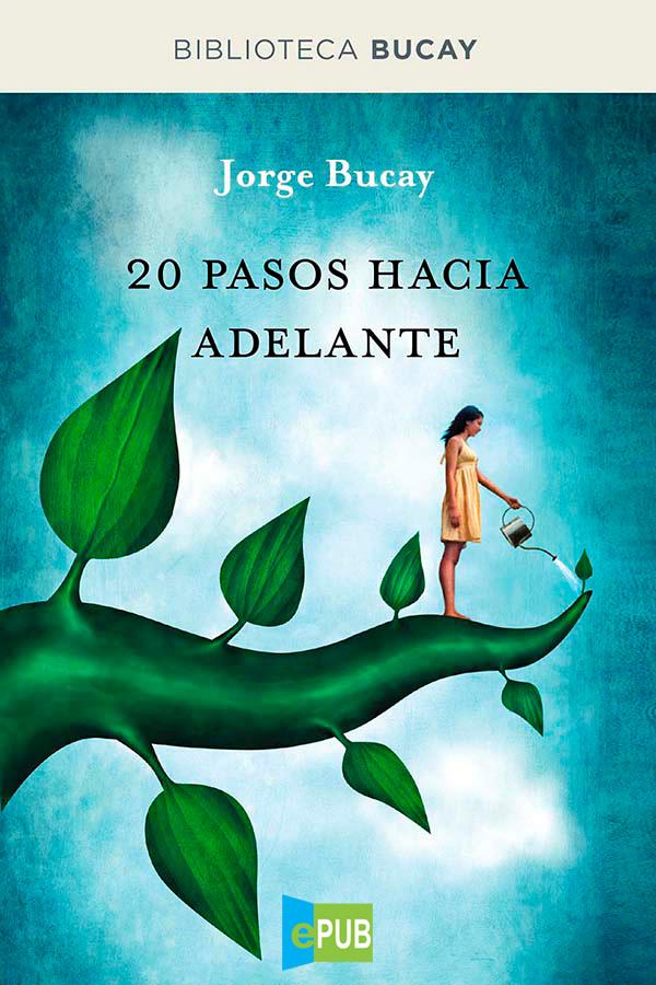 20 pasos hacia adelante – Jorge Bucay [MultiFormato]