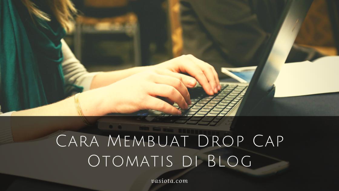 Cara membuat drop cap di blog