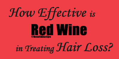How Effective is Red Wine in Treating Hair Loss?