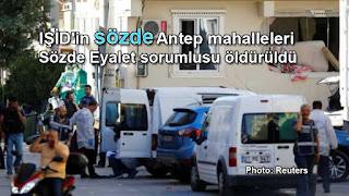 IŞİD'in sözde Gaziantep mahalleleri eyalet sorumlusu öldürüldü