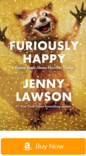 Books to read this summer - 2015 - Furiously Happy: A Funny Book About Horrible Things