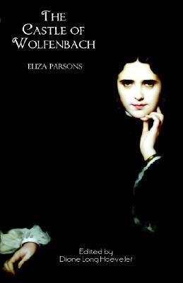 The Castle of Wolfenbach, Eliza Parsons, Jane Austen's Gothic novels