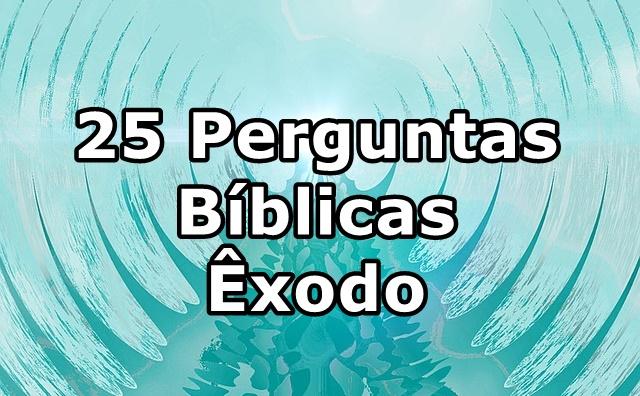 25 Perguntas biblicas com respostas Exodo