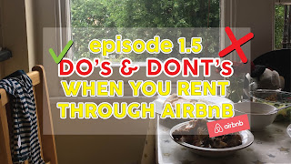 EPISODE 1.5 - DO's & DONT's WHEN YOU RENT THROUGH AIRBNB