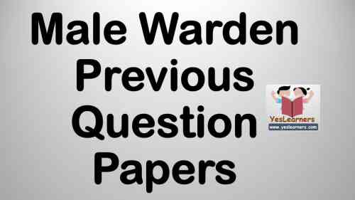 Male Warden - Previous Question Papers