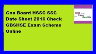 Goa Board HSSC SSC Date Sheet 2016 Check GBSHSE Exam Scheme Online