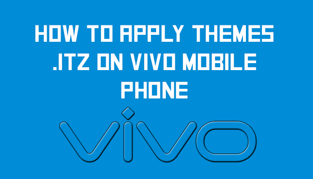 How to Apply Vivo Theme  ITZ Themes