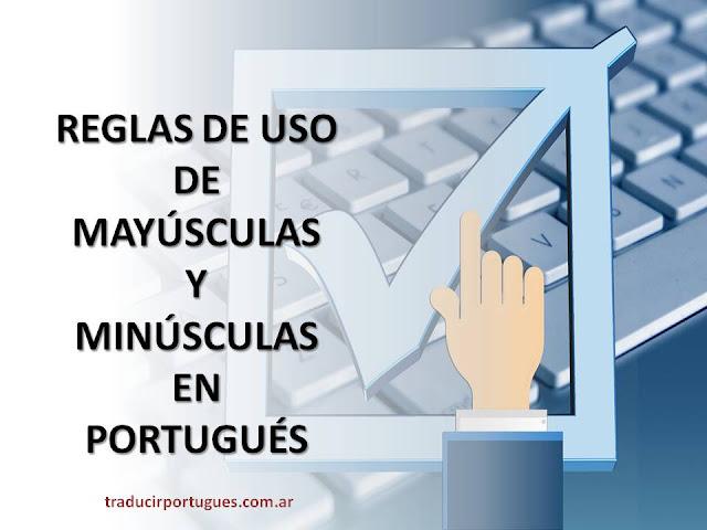 mayúsculas, minúsculas, portugués, traductora de portugués, traducciones