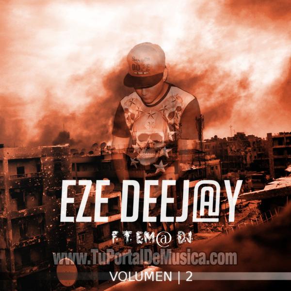 Eze DeeJ@y Ft. Em@ Dj Volumen 2 (2016)