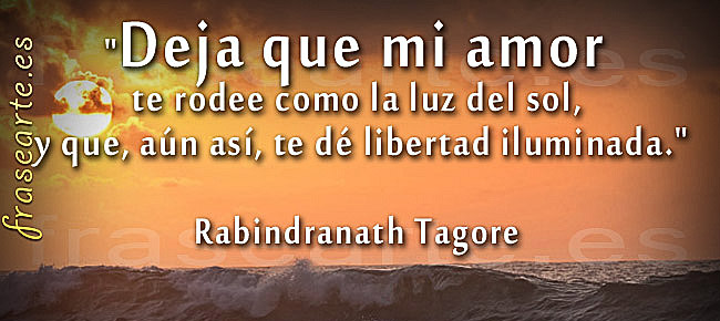 Frases De Amor De Rabindranath Tagore Frases De Amor De Rabindranath