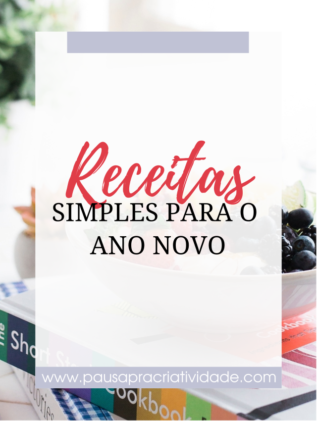 Receitas simples para o final do ano