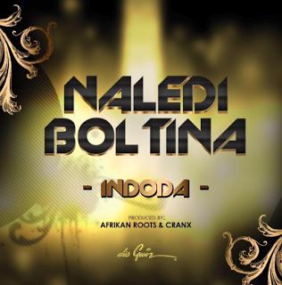 Naledi Boltina - Indoda (Prod By Afrikan Roots & Cranx)