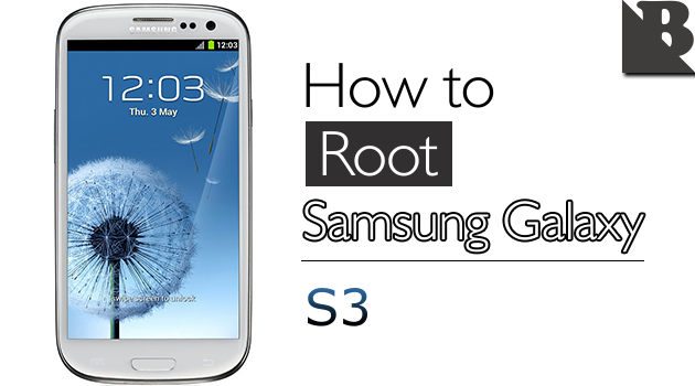 How To Root Samsung Galaxy S3 And Install TWRP Recovery