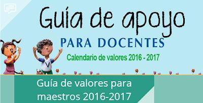 Calendario de Valores Guía de apoyo para docentes 2016 - 2017