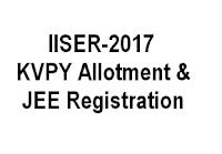 IISER Admission 2017 KVPY Allotment & JEE Registration