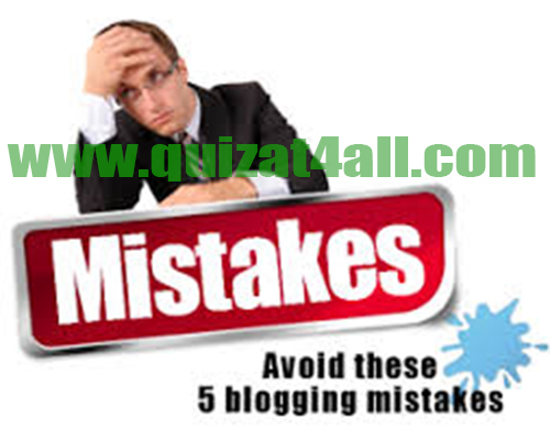 5 Big Mistakes That Bloggers Make