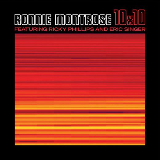 RONNIE MONTROSE feat. Ricky Phillips & Eric Singer - 10x10 (2017) full