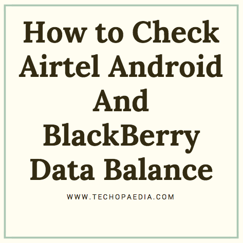 How to Check Airtel Android And BlackBerry Data Balance
