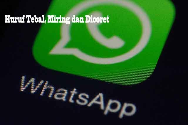 cara membuat huruf tebal miring dicoret di whatsapp