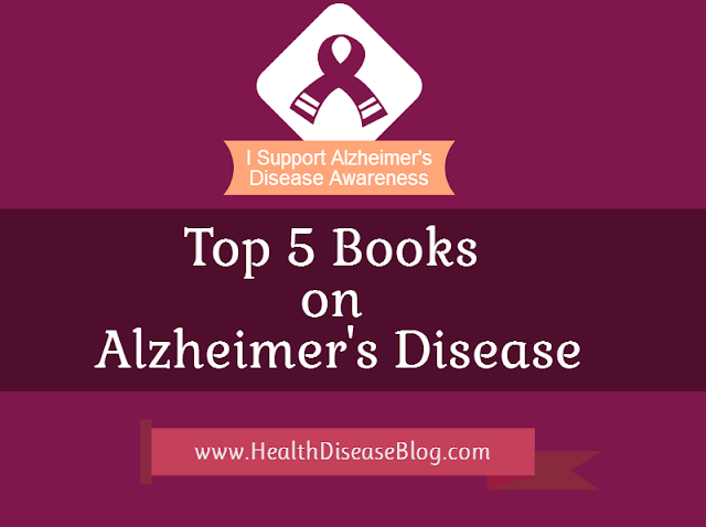 Top 5 Books on Alzheimer's Disease The Health and Disease Blog