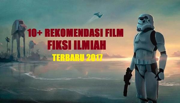 Rekomendasi Film Fiksi Ilmiah Terbaru 2017