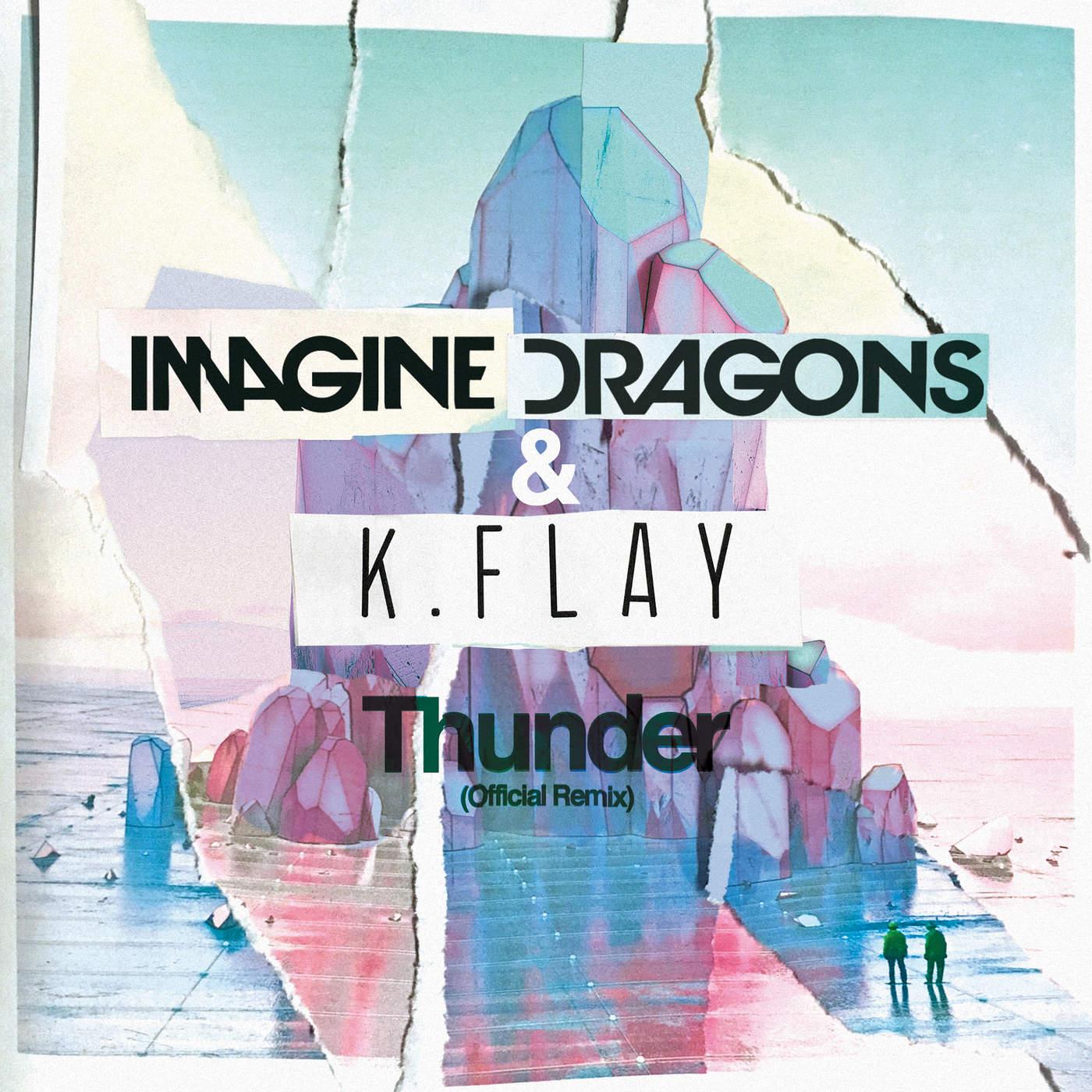 Imagine Dragons & K.Flay - Thunder (Official Remix) - Single