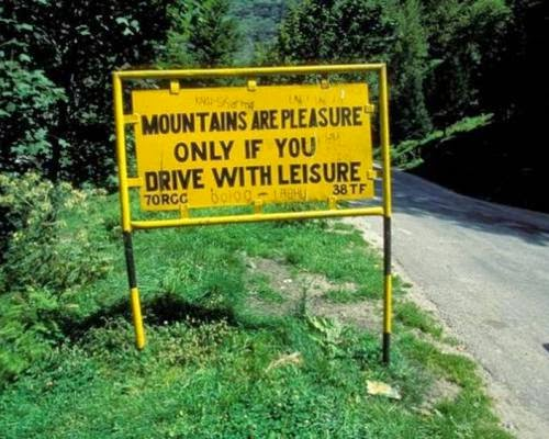 Mountain are a pleasure only when you drive with leisure