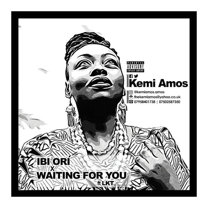 MUSIC: Kemi Amos – Ori + Waiting For You Ft. LKT
