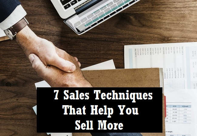 7 sales techniques to sell more