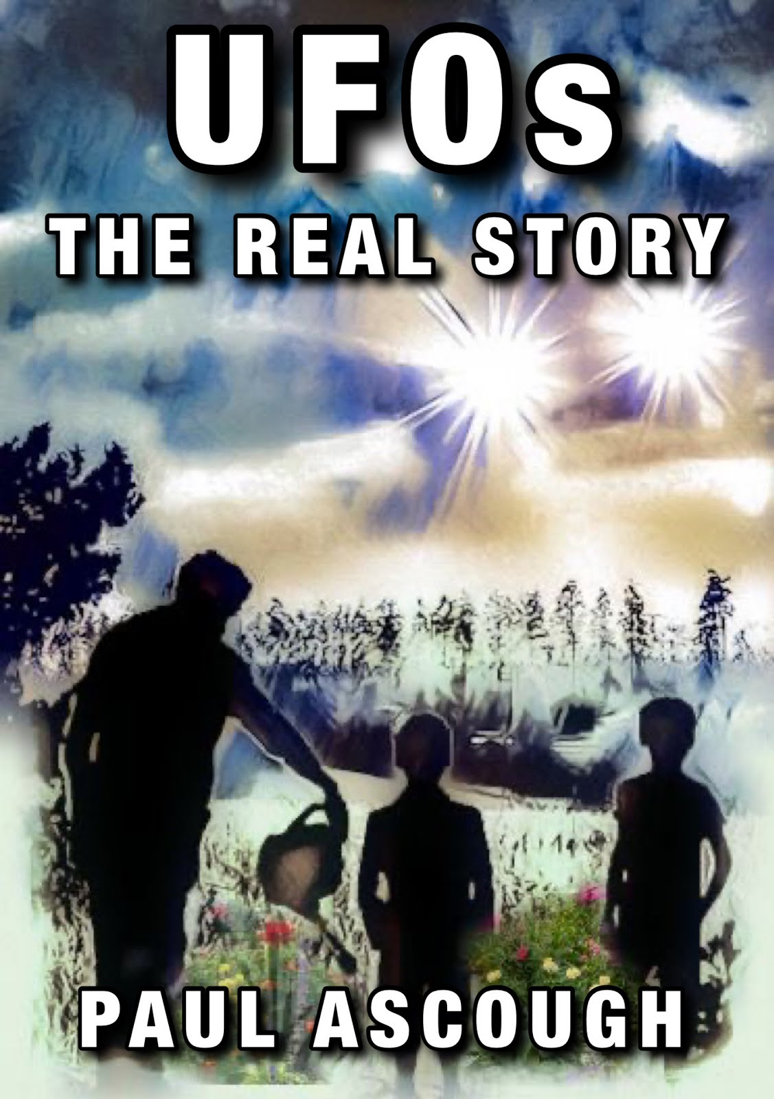 UFOs - THE REAL STORY BY PAUL ASCOUGH