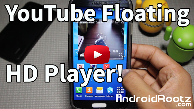 YouTube Floating HD Player for Android! - Showtime ~ AndroidRootz