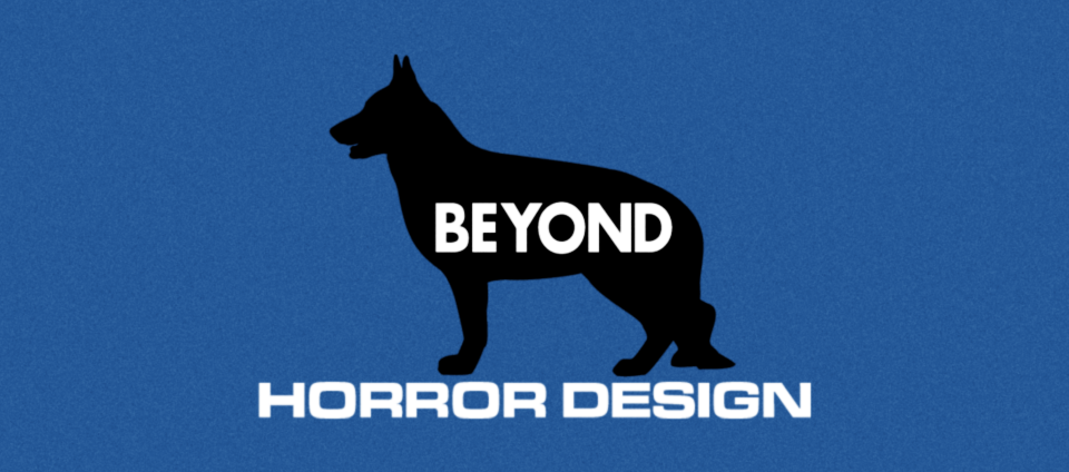 BEYOND HORROR DESIGN