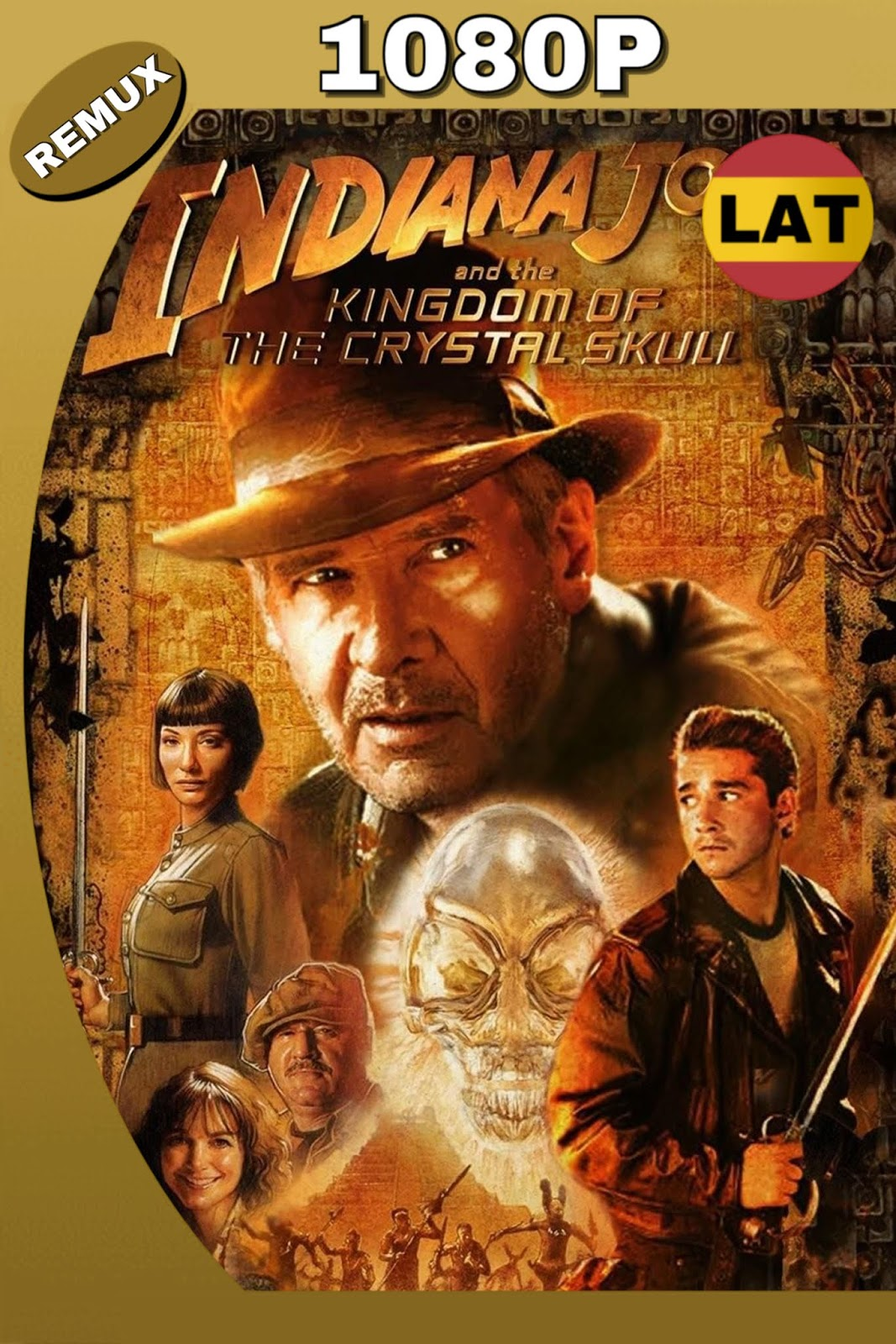 INDIANA JONES AND THE KINGDOM OF THE CRYSTAL SKULL 2008 LAT-ING BDREMUX 1080P 32GB.mkv
