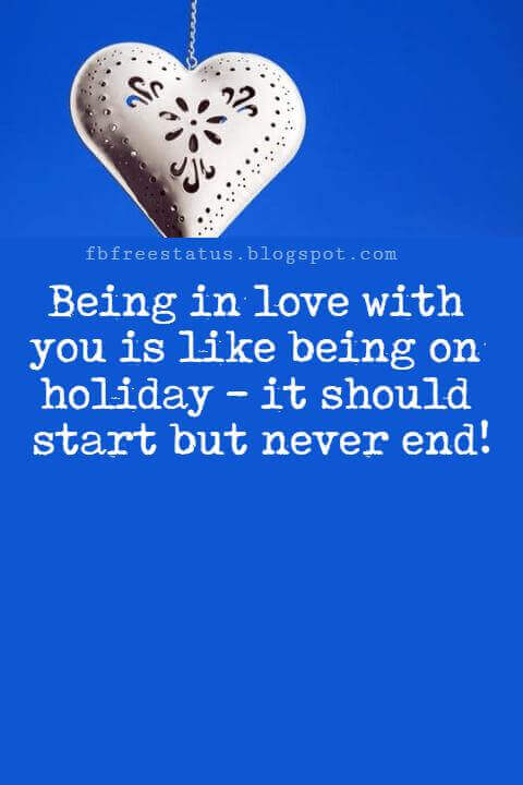 I Love You Messages, Being in love with you is like being on holiday - it should start but never end!