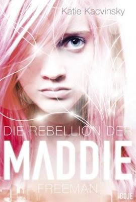 http://leseglueck.blogspot.de/2012/06/die-rebellion-der-maddie-freeman.html